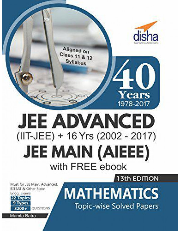 40 Years IIT-JEE Advanced + 16 yrs JEE Main Topic-Wise Solved Paper Mathematics with Free eBook By Batra, Mamta