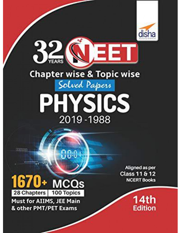 32 Years NEET Chapter-wise & Topic-wise Solved Papers PHYSICS (2019 - 1988) 14th Edition By Disha Experts