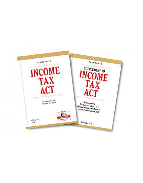 Taxmann's Income Tax Act with Supplement-As Amended by The Taxation and Other Laws (Relaxation and Amendment of Certain Provisions) Act 2020 (September 2020 Edition) By Taxmann