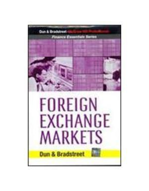 FOREIGN EXCHANGE MARKETS By DUN & BRADSTREET