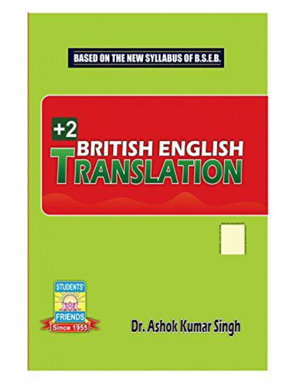 +2 British English Translation By Dr.Ashok Kumar Singh