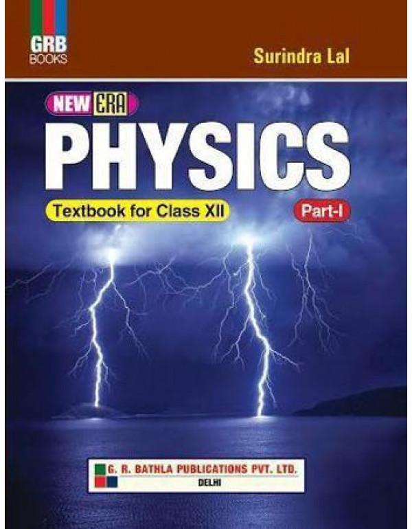 GRB NEW ERA PHYSICS CLASS X11 PART 1 BY PROF. SURINDRA LAL