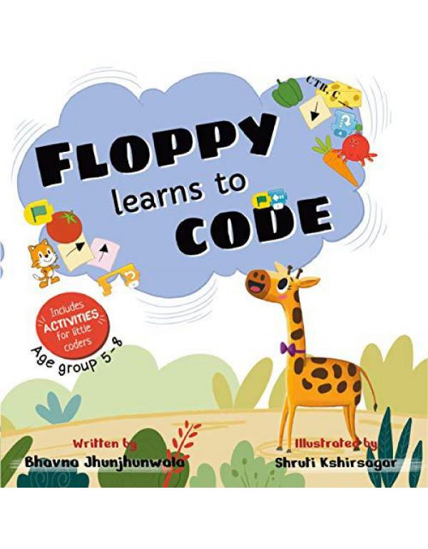 Floppy Learns to Code By Bhavna Jhunjhunwala
